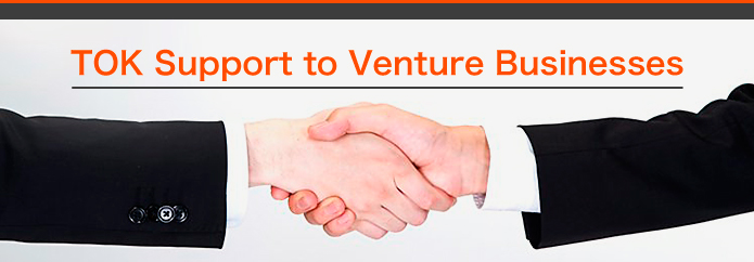 TOK Support to Venture Businesses
